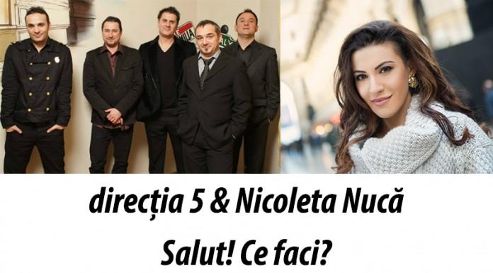 directia 5 si nicoleta nuca au colaborat pentru melodia salut ce faci